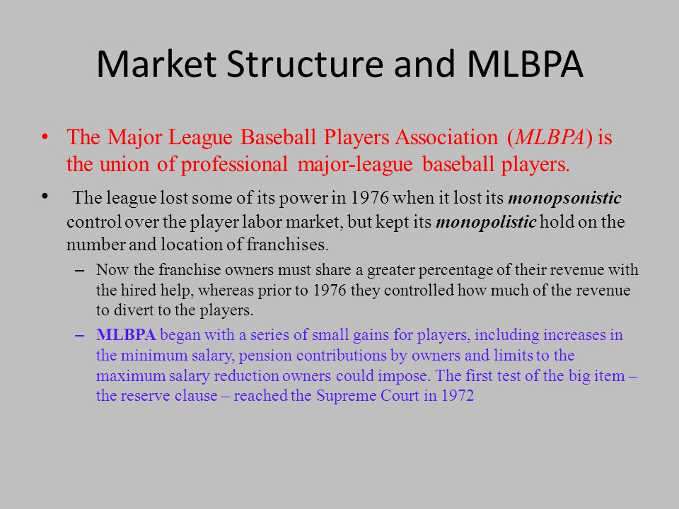 Market Structure and MLBPA The Major League Baseball Players Association (MLBPA) is the union of professional major-league baseball players.