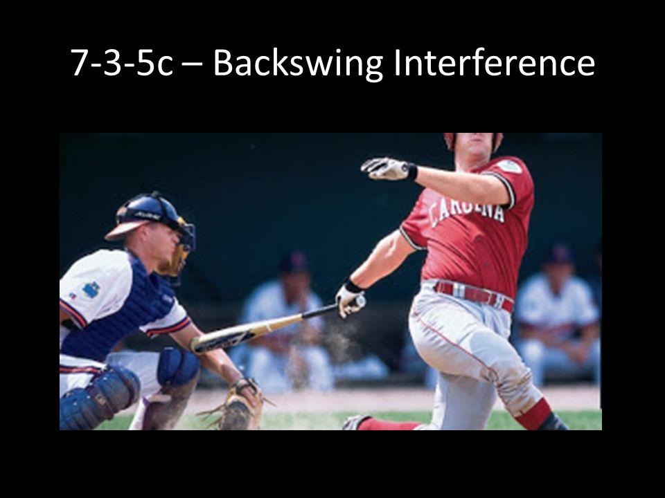 7-3-5c – Backswing Interference