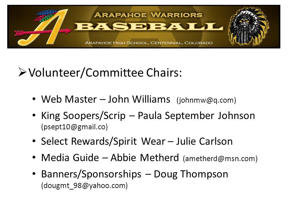  Volunteer/Committee Chairs: Web Master – John Williams (johnmw@q.com) King Soopers/Scrip – Paula September Johnson (psept10@gmail.co) Select Rewards
