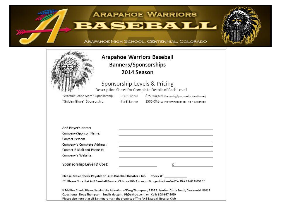 Arapahoe Warriors Baseball Banners/Sponsorships 2014 Season Sponsorship Levels & Pricing See Description Sheet for Complete Details of Each Level