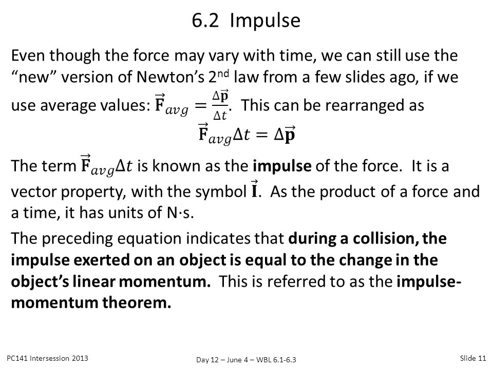 Day 12 – June 4 – WBL 6.1-6.3 6.2 Impulse PC141 Intersession 2013Slide 11