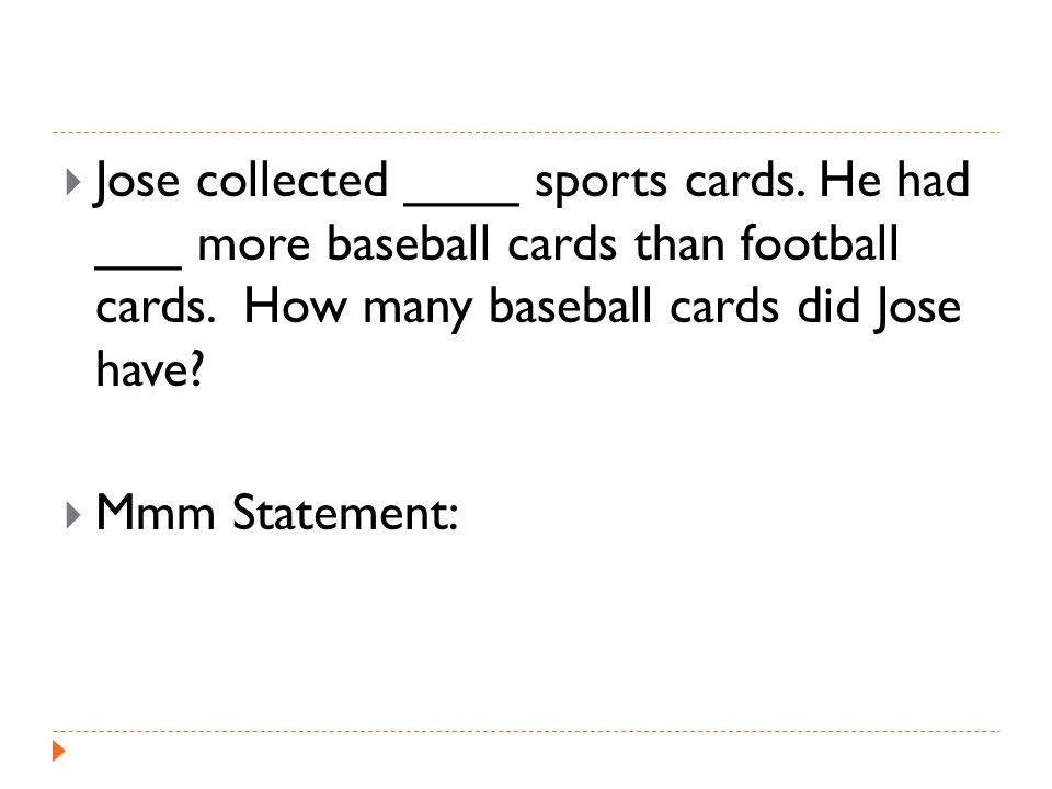  Jose collected ____ sports cards. He had ___ more baseball cards than football cards.