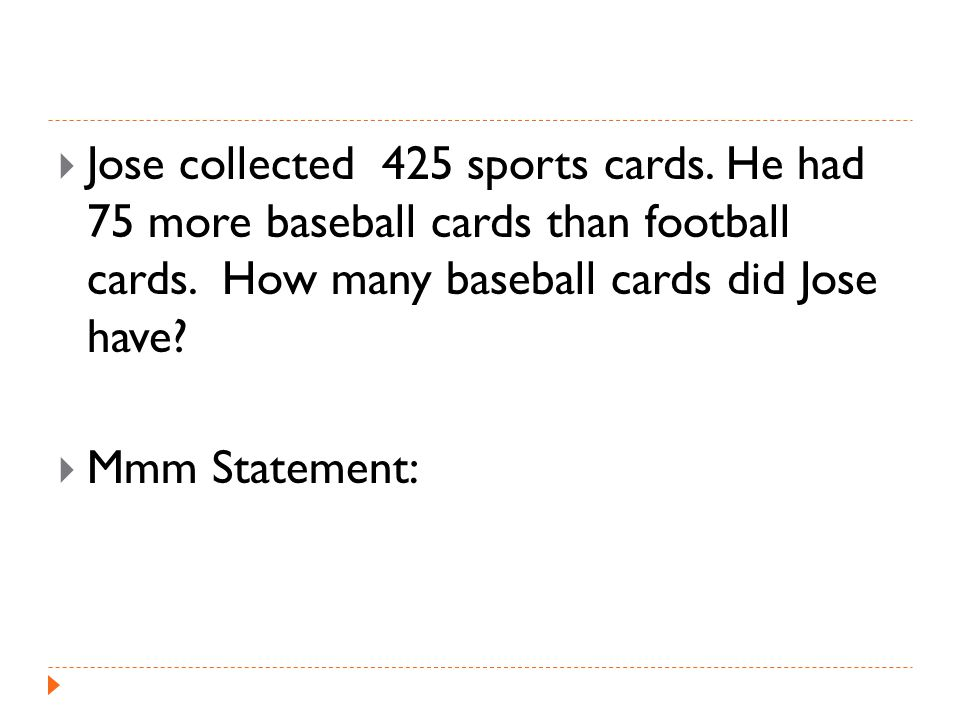  Jose collected 425 sports cards. He had 75 more baseball cards than football cards.