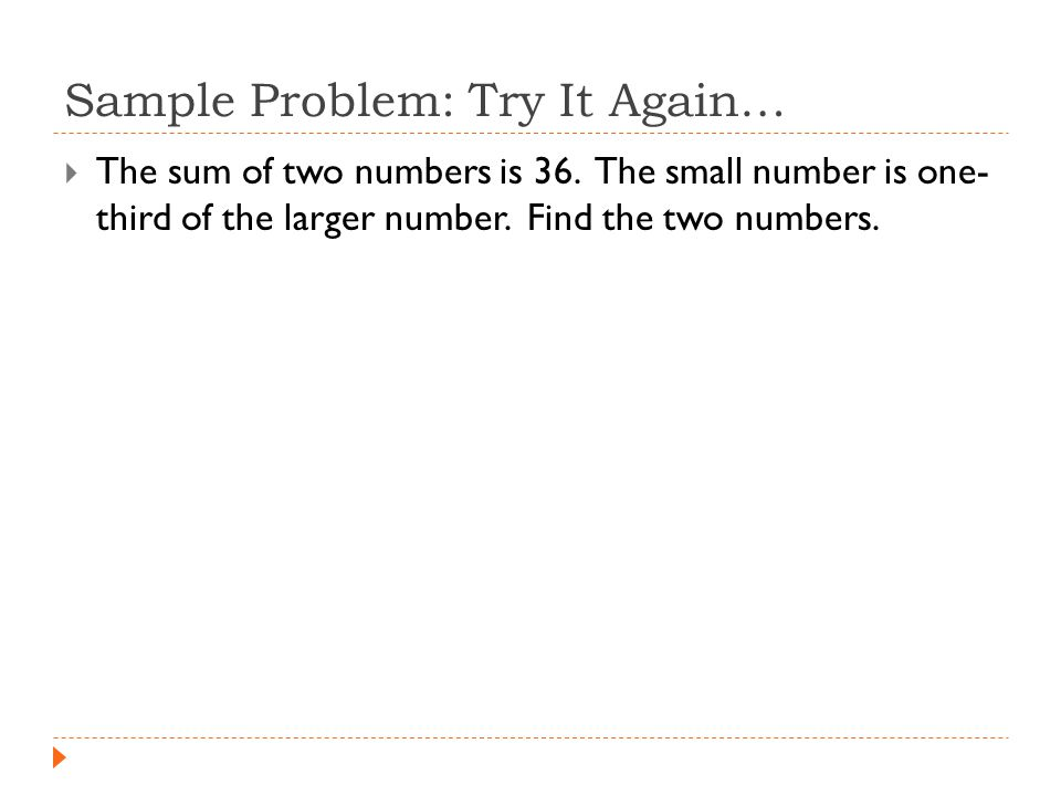 Sample Problem: Try It Again…  The sum of two numbers is 36.