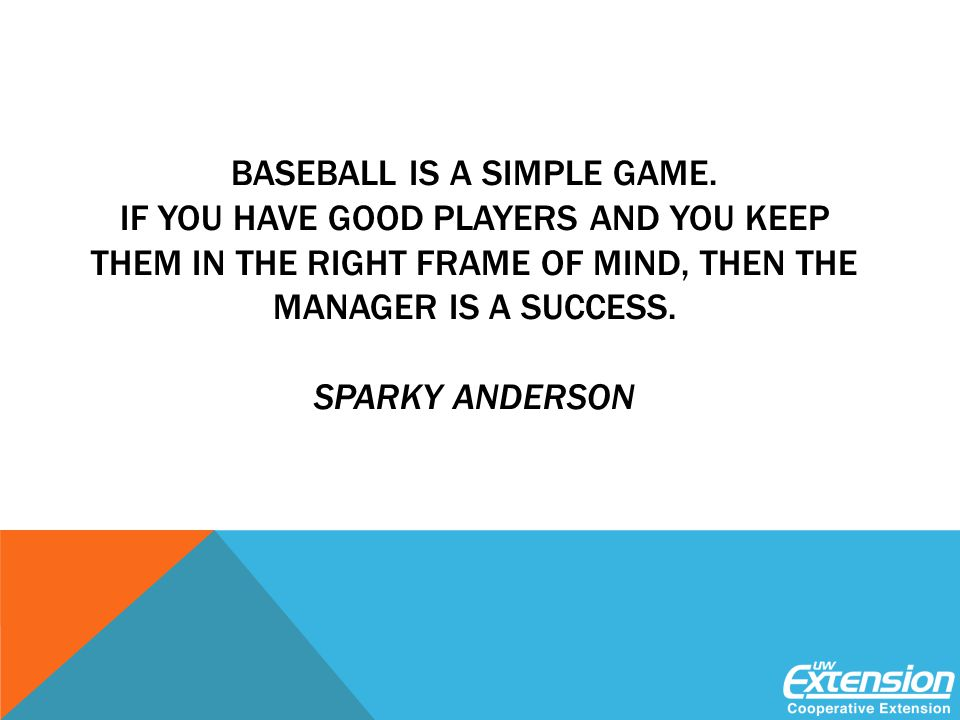BASEBALL IS A SIMPLE GAME.