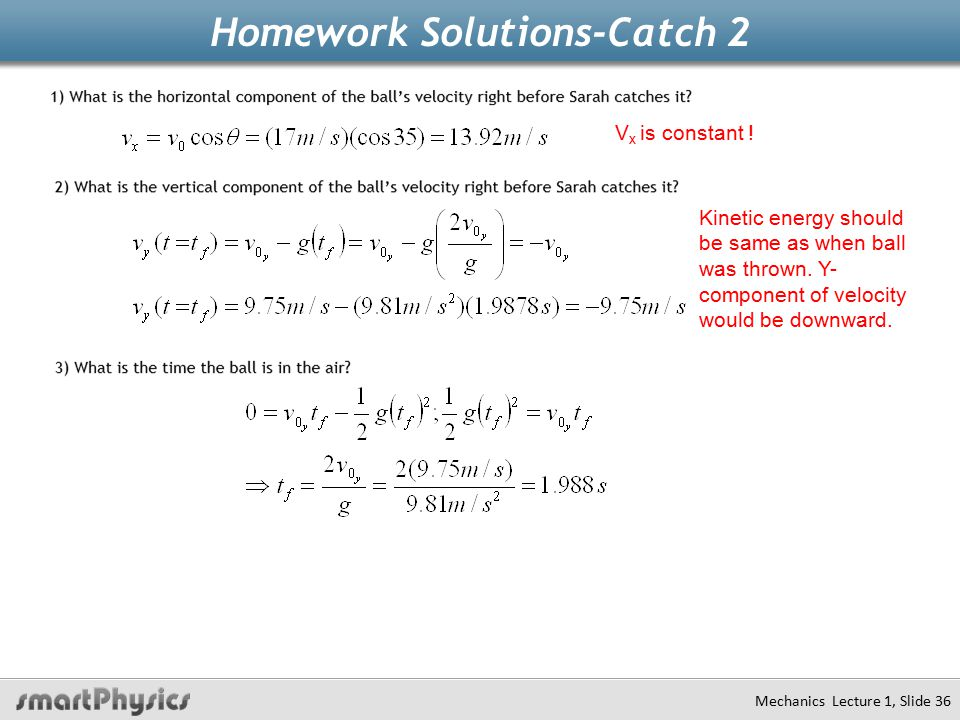 Homework Solutions-Catch 2 Mechanics Lecture 1, Slide 36 v V x is constant .