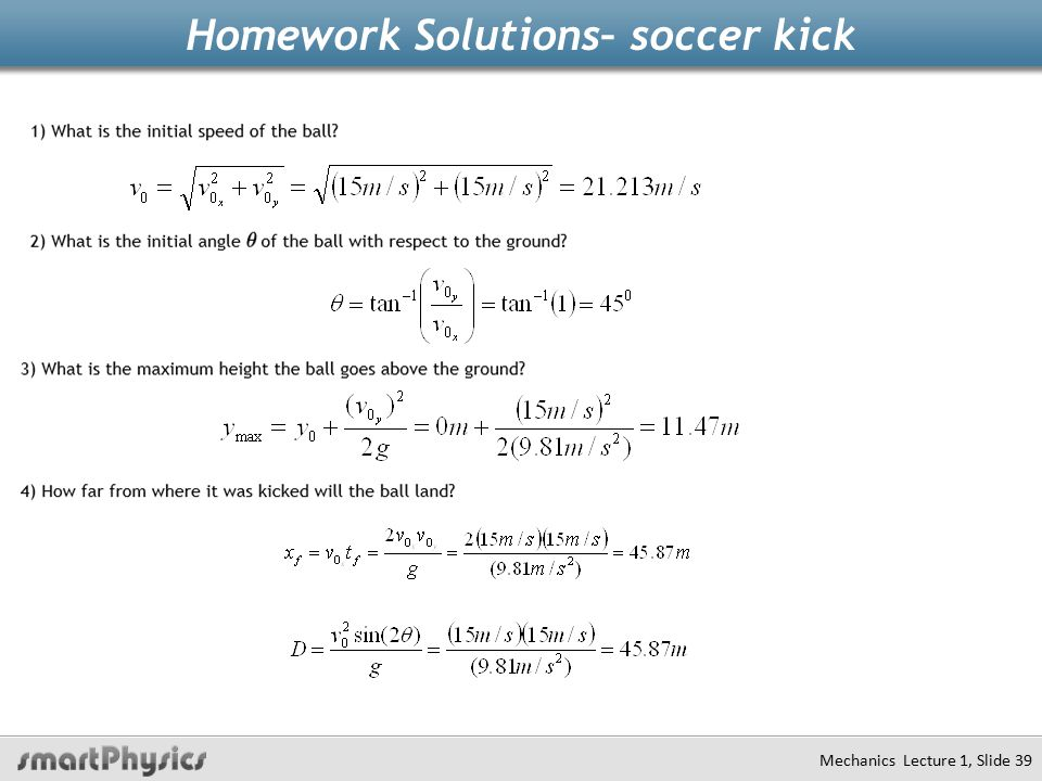 Homework Solutions– soccer kick Mechanics Lecture 1, Slide 39