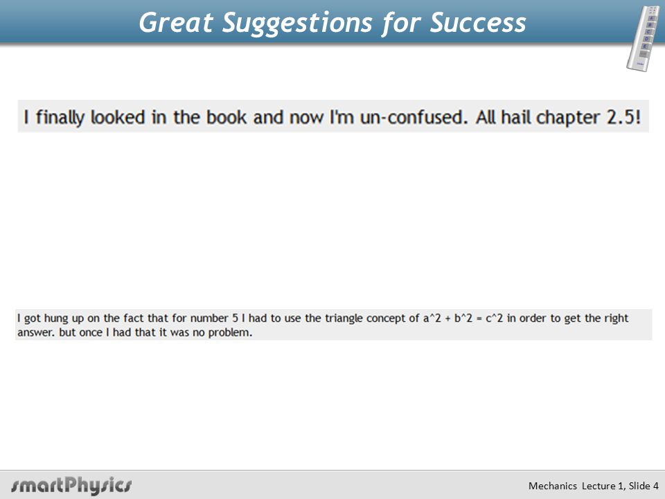 Great Suggestions for Success Mechanics Lecture 1, Slide 4