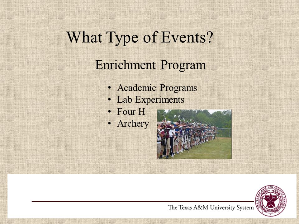 What Type of Events Enrichment Program Academic Programs Lab Experiments Four H Archery