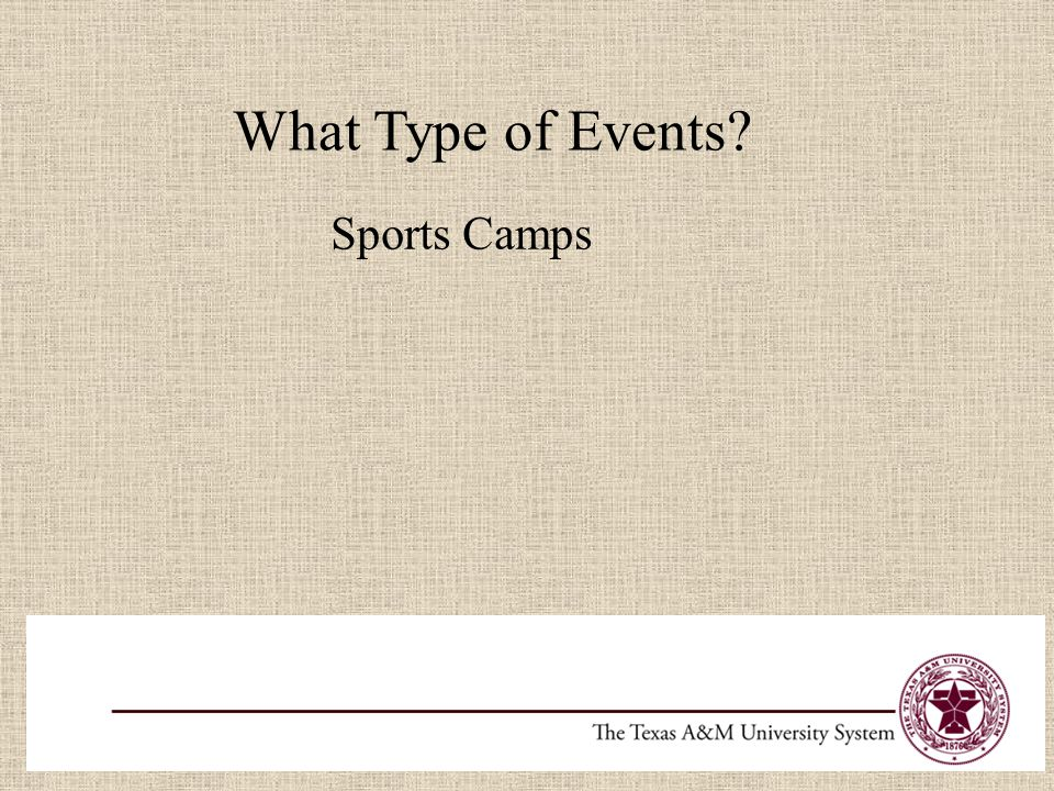What Type of Events? Sports Camps Football