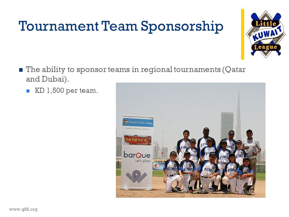 Tournament Team Sponsorship The ability to sponsor teams in regional tournaments (Qatar and Dubai).
