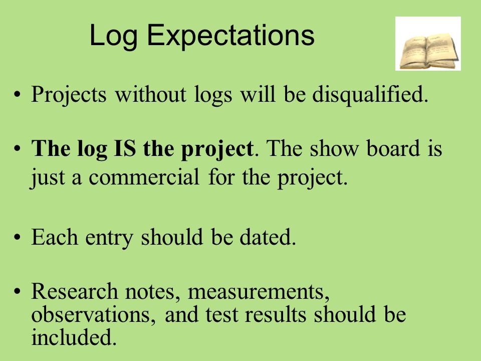 Judging Criteria Scientific Investigation – 40 pts Thoroughness – 20 pts Skill – 15 pts Creative Ability/Originality – 15 pts Clarity/Neatness – 10 pts
