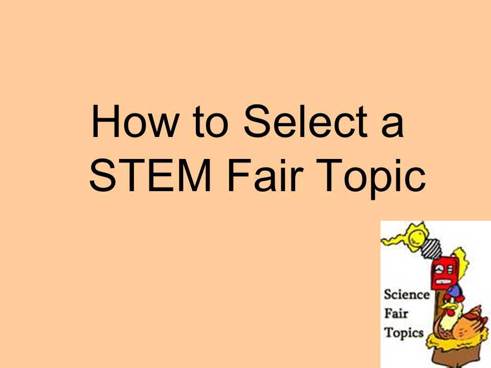How to Select a STEM Fair Topic