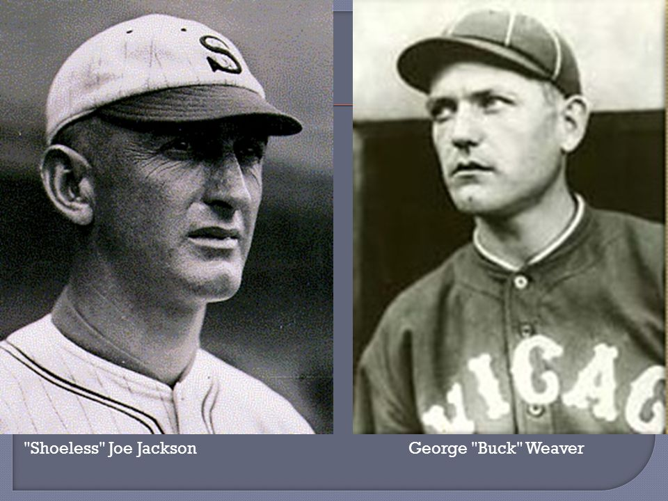 Shoeless Joe Jackson George Buck Weaver