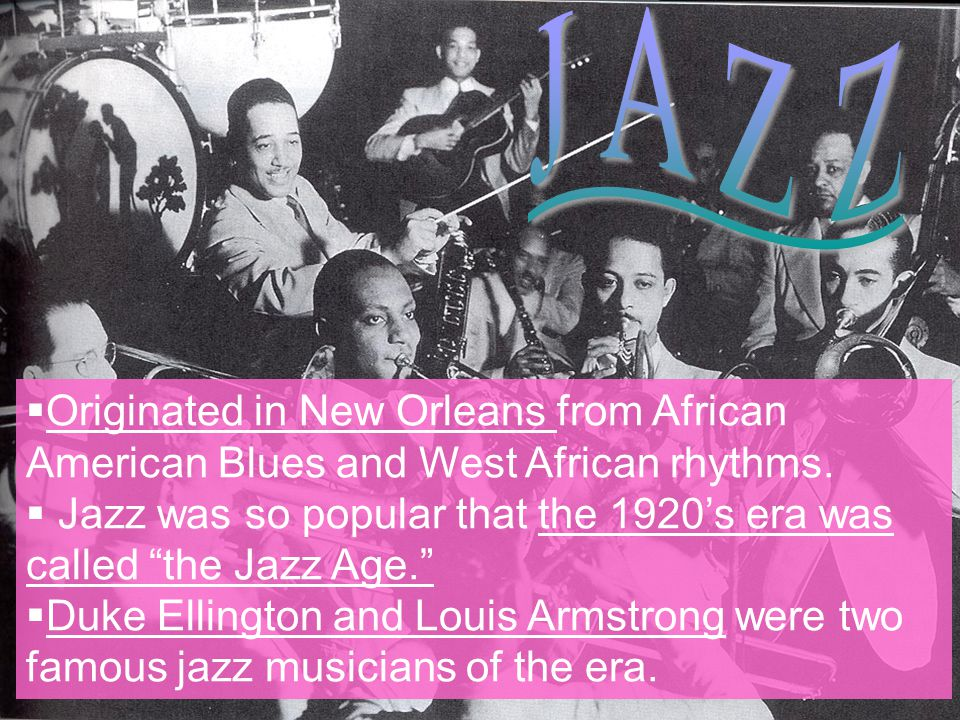  Originated in New Orleans from African American Blues and West African rhythms.