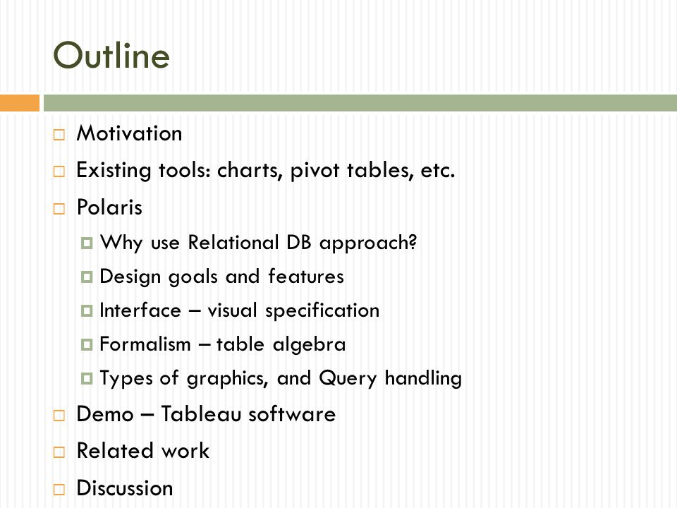 Outline MMotivation EExisting tools: charts, pivot tables, etc.