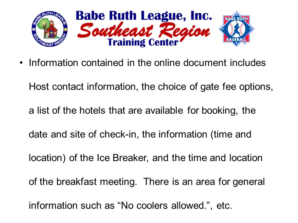 Information contained in the online document includes Host contact information, the choice of gate fee options, a list of the hotels that are available for booking, the date and site of check-in, the information (time and location) of the Ice Breaker, and the time and location of the breakfast meeting.