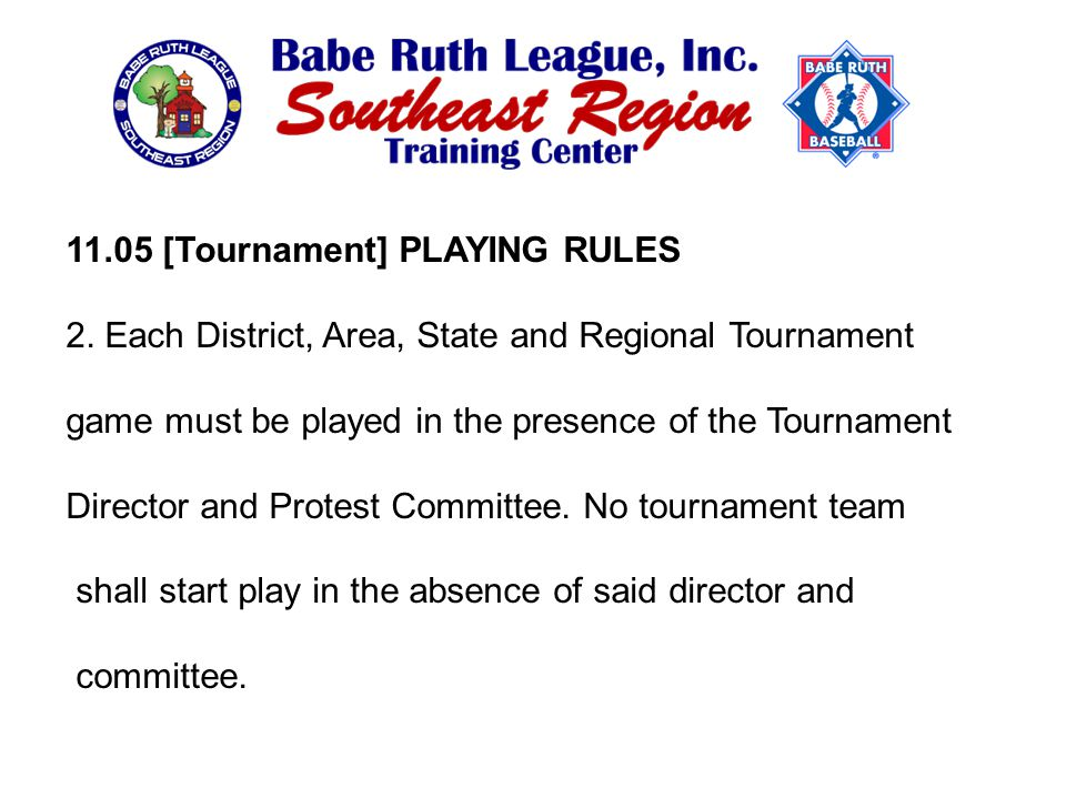 11.05 [Tournament] PLAYING RULES 2.