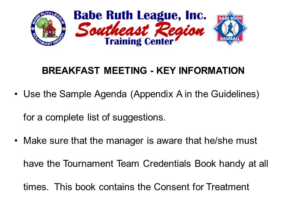 BREAKFAST MEETING - KEY INFORMATION Use the Sample Agenda (Appendix A in the Guidelines) for a complete list of suggestions.