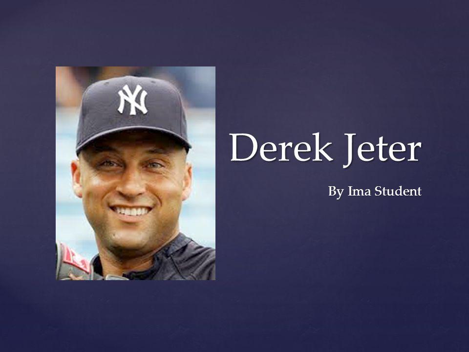 Derek Jeter By Ima Student