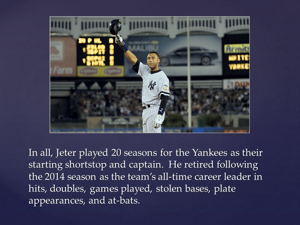 In all, Jeter played 20 seasons for the Yankees as their starting shortstop and captain.