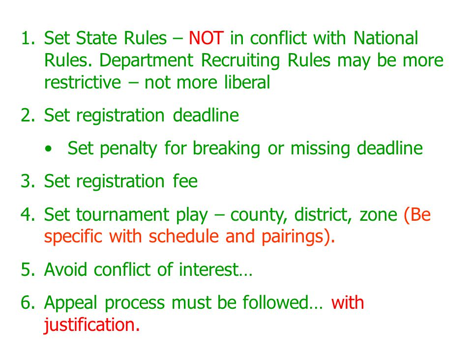 1.Set State Rules – NOT in conflict with National Rules. Department Recruiting Rules may be more restrictive – not more liberal 2.Set registration dea