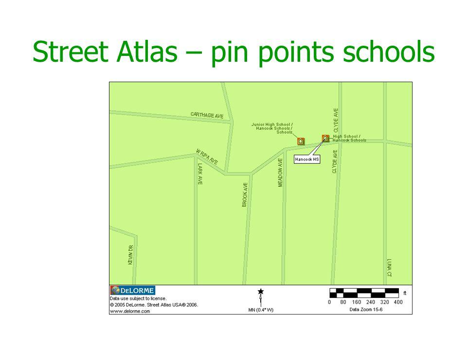 Street Atlas – pin points schools