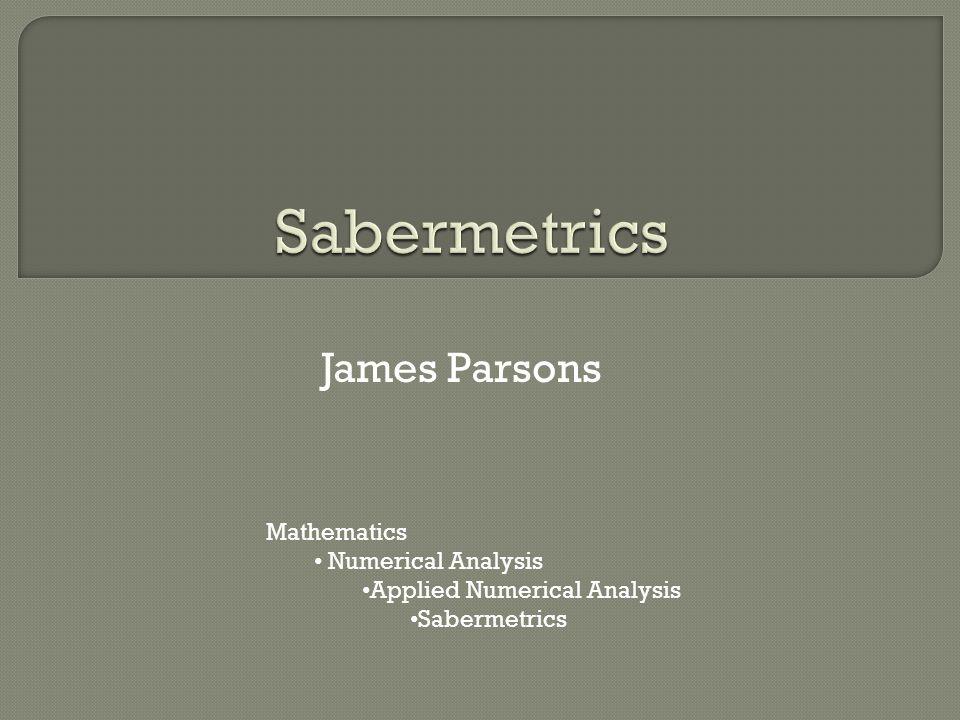 James Parsons Mathematics Numerical Analysis Applied Numerical Analysis Sabermetrics