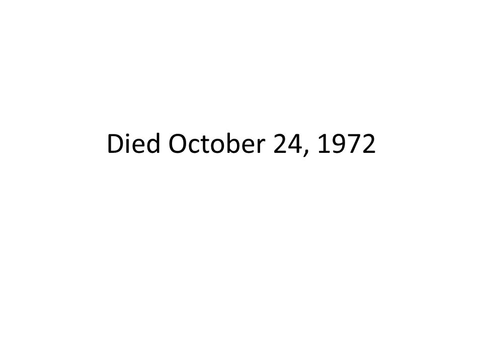 Died October 24, 1972