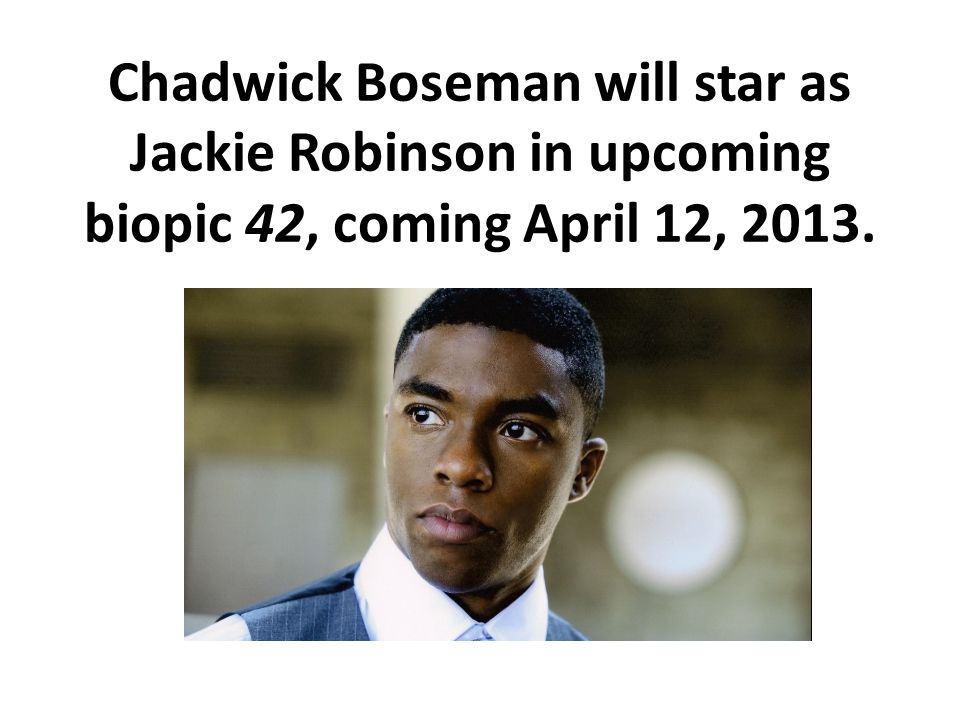 Chadwick Boseman will star as Jackie Robinson in upcoming biopic 42, coming April 12, 2013.