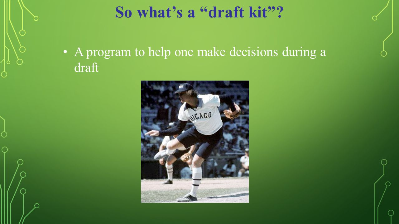 """So what's a """"draft kit""""? A program to help one make decisions during a draft"""