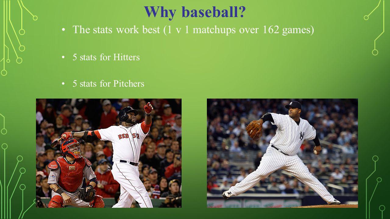 Why baseball.