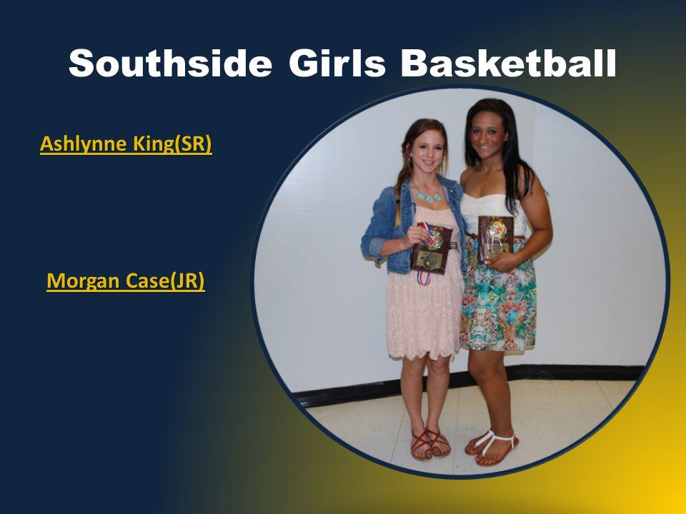 Southside Girls Basketball Ashlynne King(SR) Morgan Case(JR)