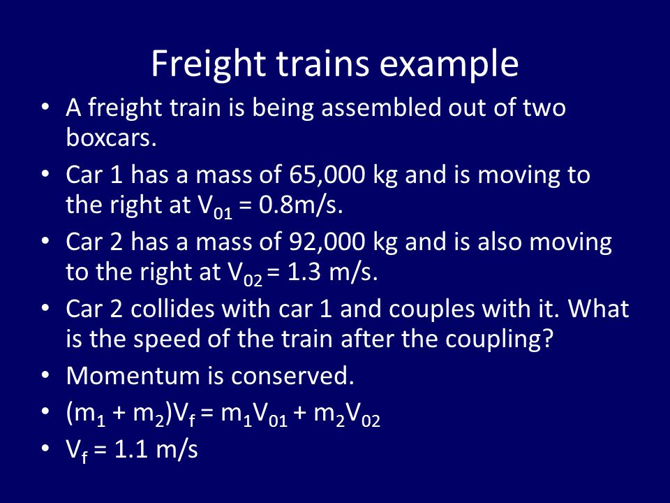 Freight trains example A freight train is being assembled out of two boxcars.