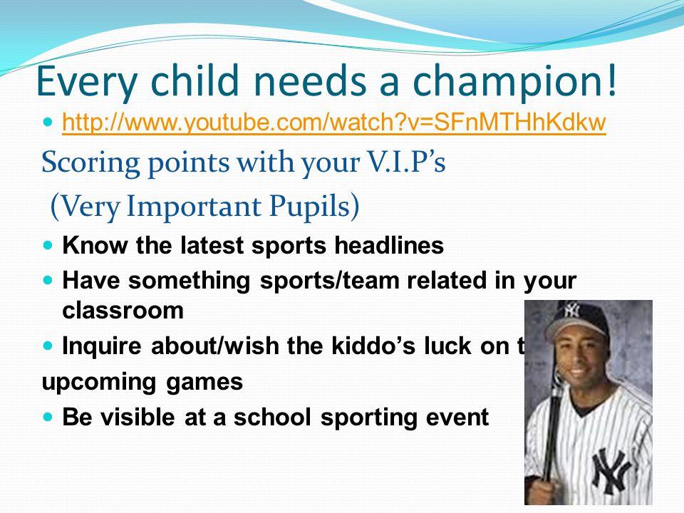 Every child needs a champion.