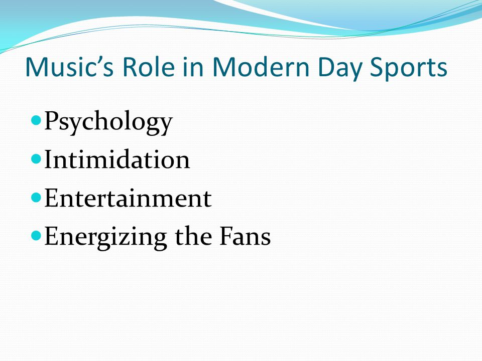 Music's Role in Modern Day Sports Psychology Intimidation Entertainment Energizing the Fans