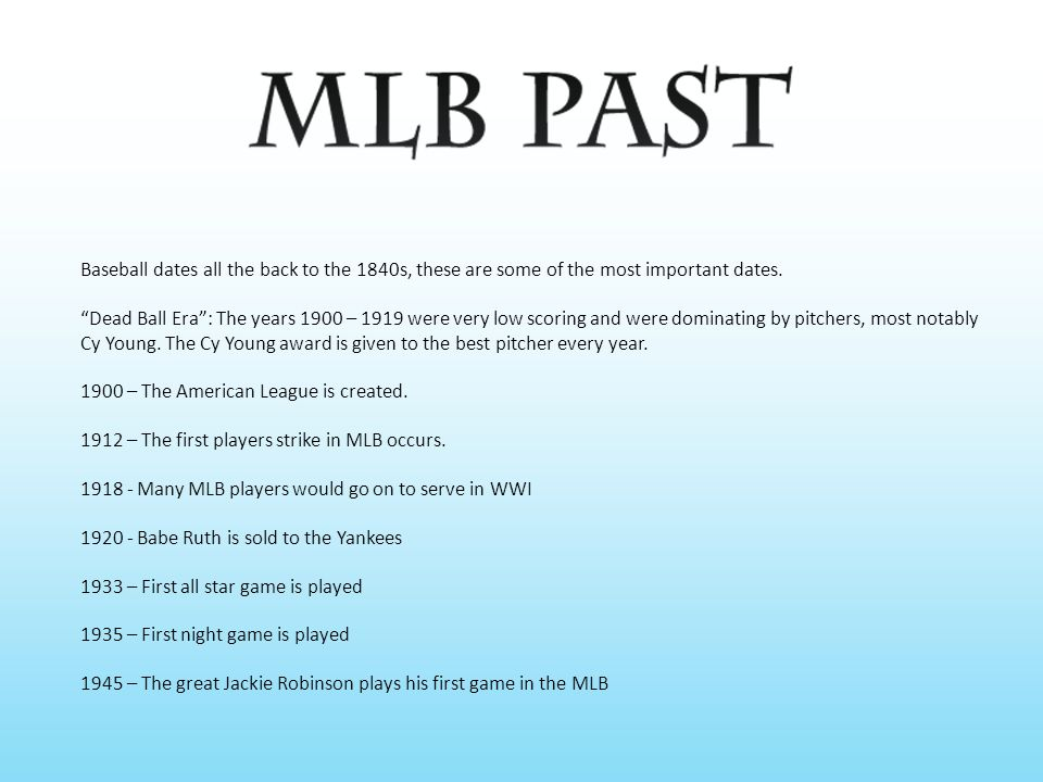 Baseball dates all the back to the 1840s, these are some of the most important dates.