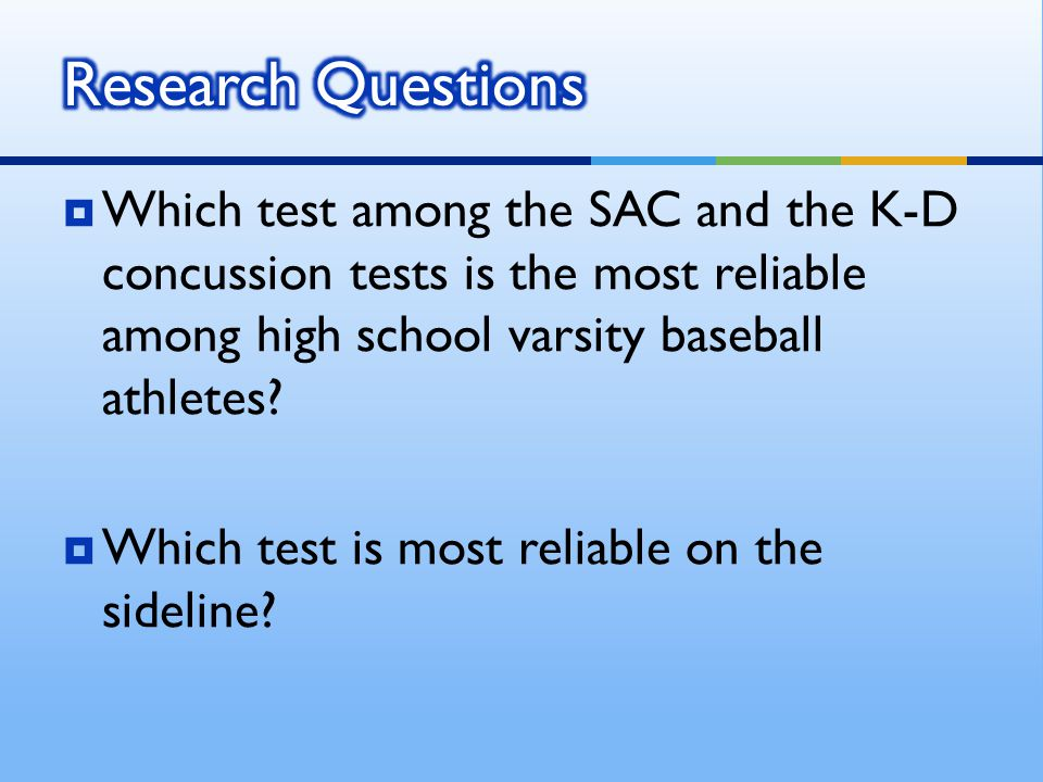  Which test among the SAC and the K-D concussion tests is the most reliable among high school varsity baseball athletes?  Which test is most reliabl