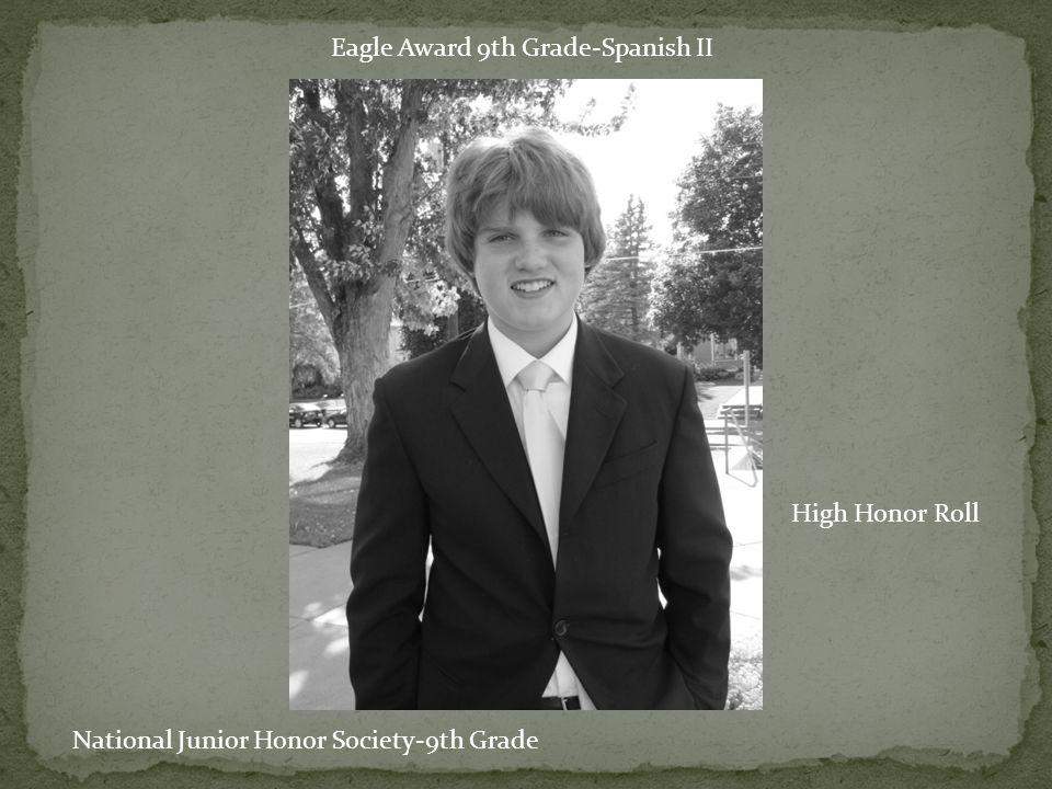 Eagle Award 9th Grade-Spanish II High Honor Roll National Junior Honor Society-9th Grade
