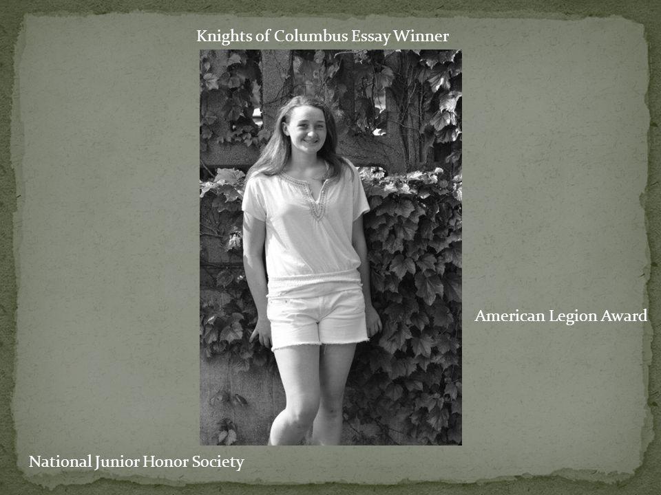 American Legion Award Knights of Columbus Essay Winner National Junior Honor Society