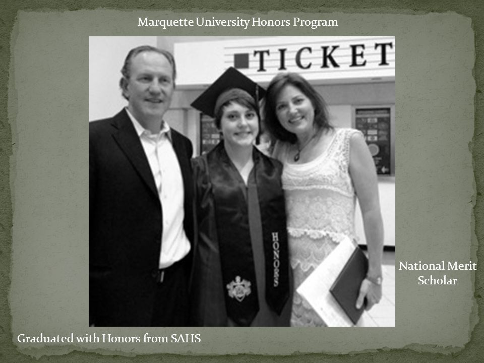 National Merit Scholar Graduated with Honors from SAHS Marquette University Honors Program