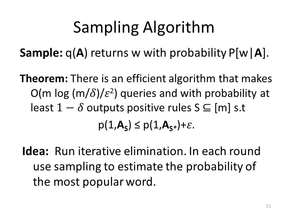 Sampling Algorithm Sample: q(A) returns w with probability P[w|A].