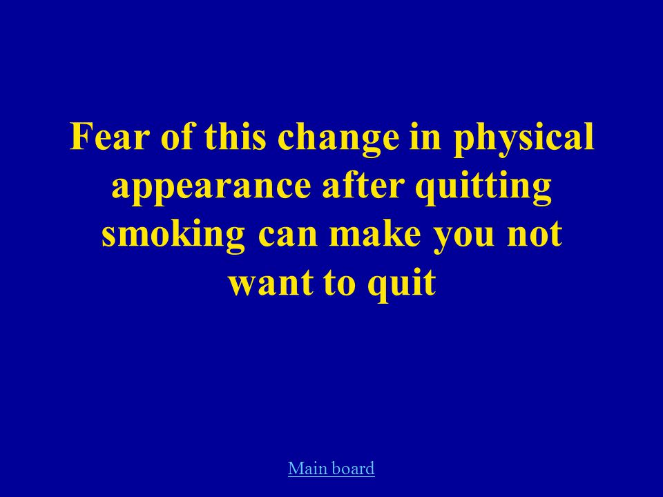 Main board Fear of this change in physical appearance after quitting smoking can make you not want to quit