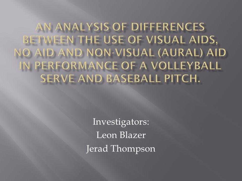 Investigators: Leon Blazer Jerad Thompson