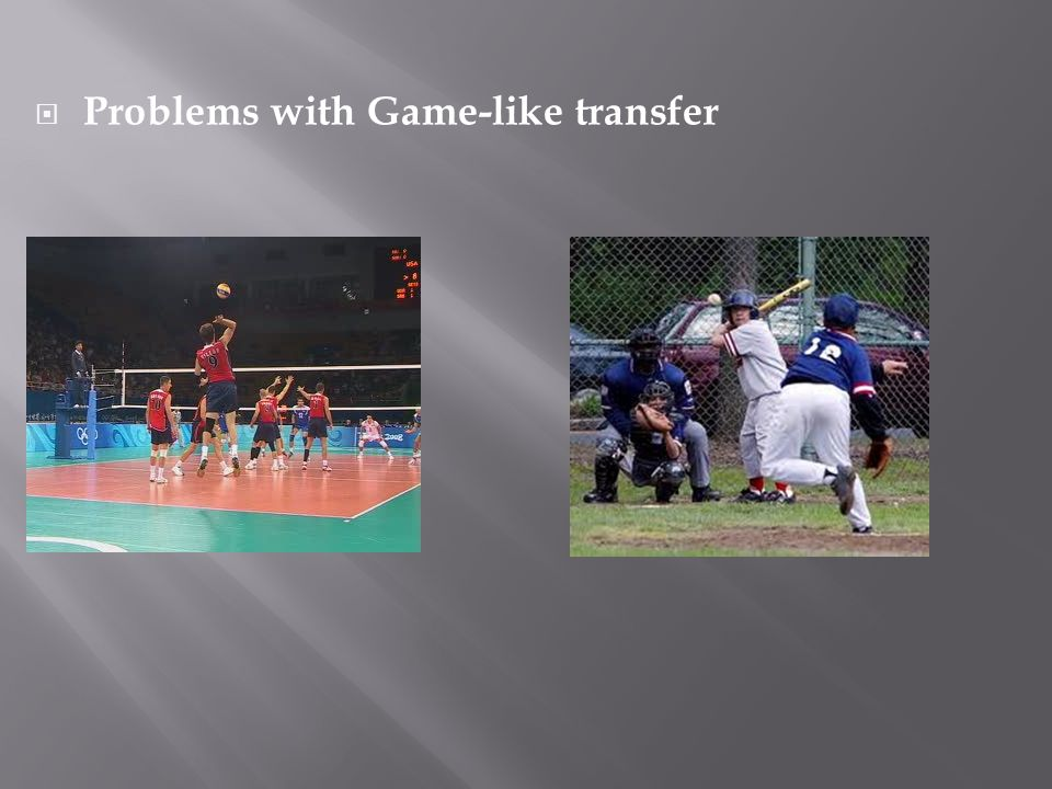  Problems with Game-like transfer