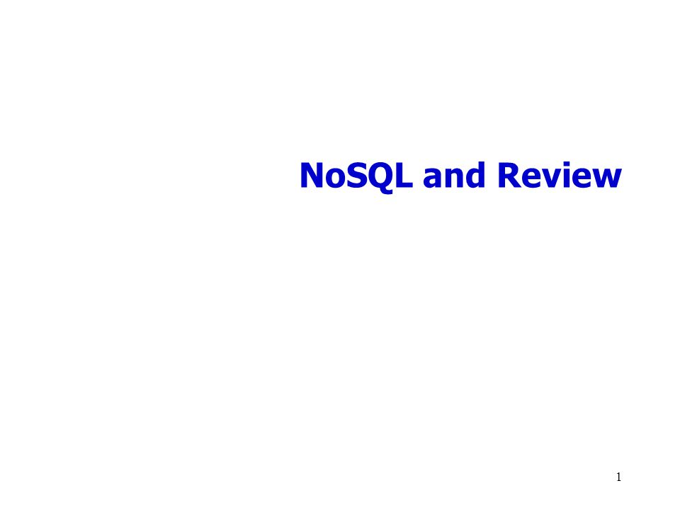 NoSQL and Review 1