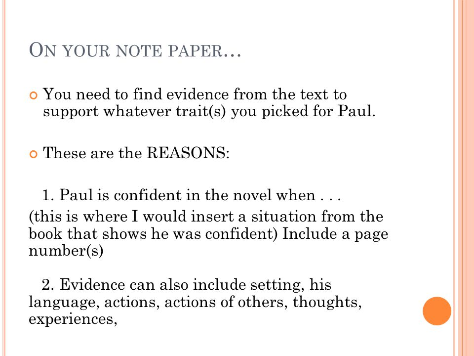 O N YOUR NOTE PAPER … You need to find evidence from the text to support whatever trait(s) you picked for Paul.
