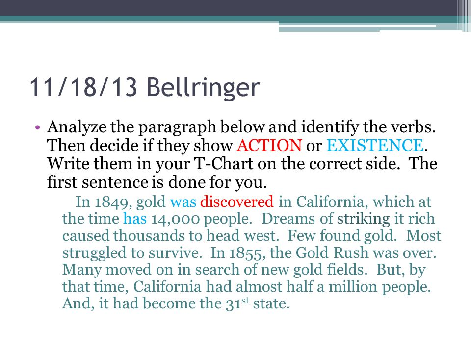 11/18/13 Bellringer Analyze the paragraph below and identify the verbs.