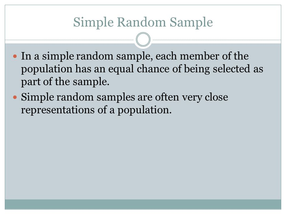 Systematic Sample In a systematic sample, members are selected according to a specified interval from a random starting point.