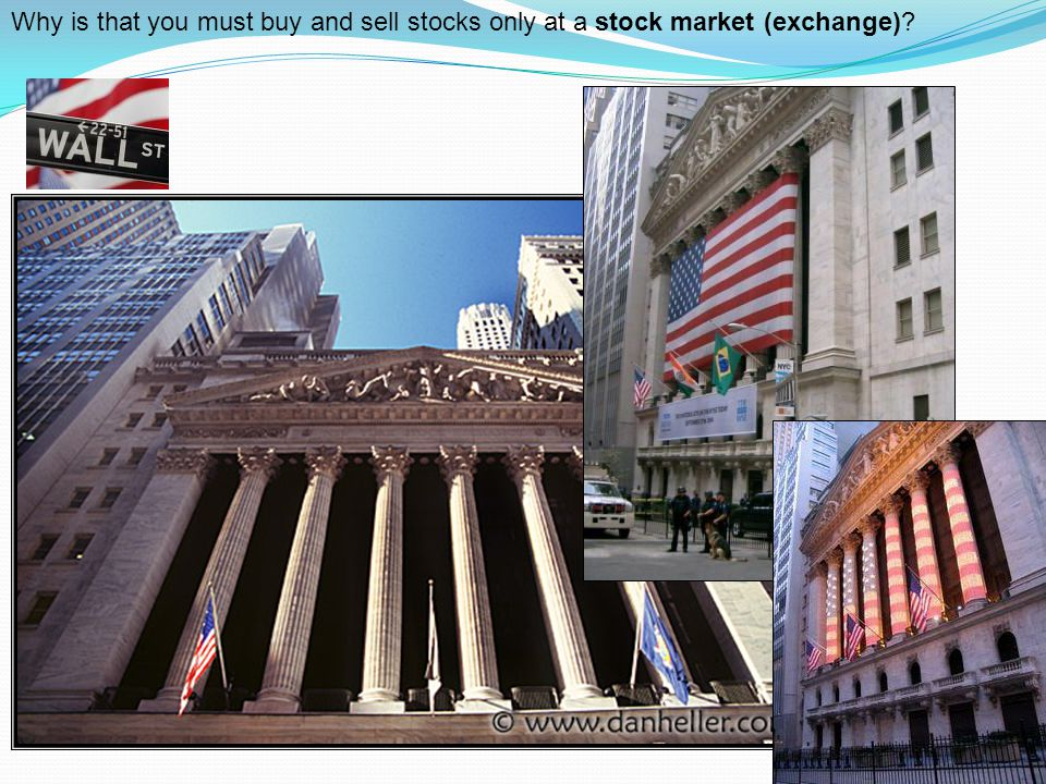 Why is that you must buy and sell stocks only at a stock market (exchange)?